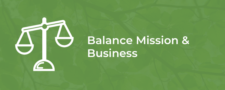 Balance Mission and Business
